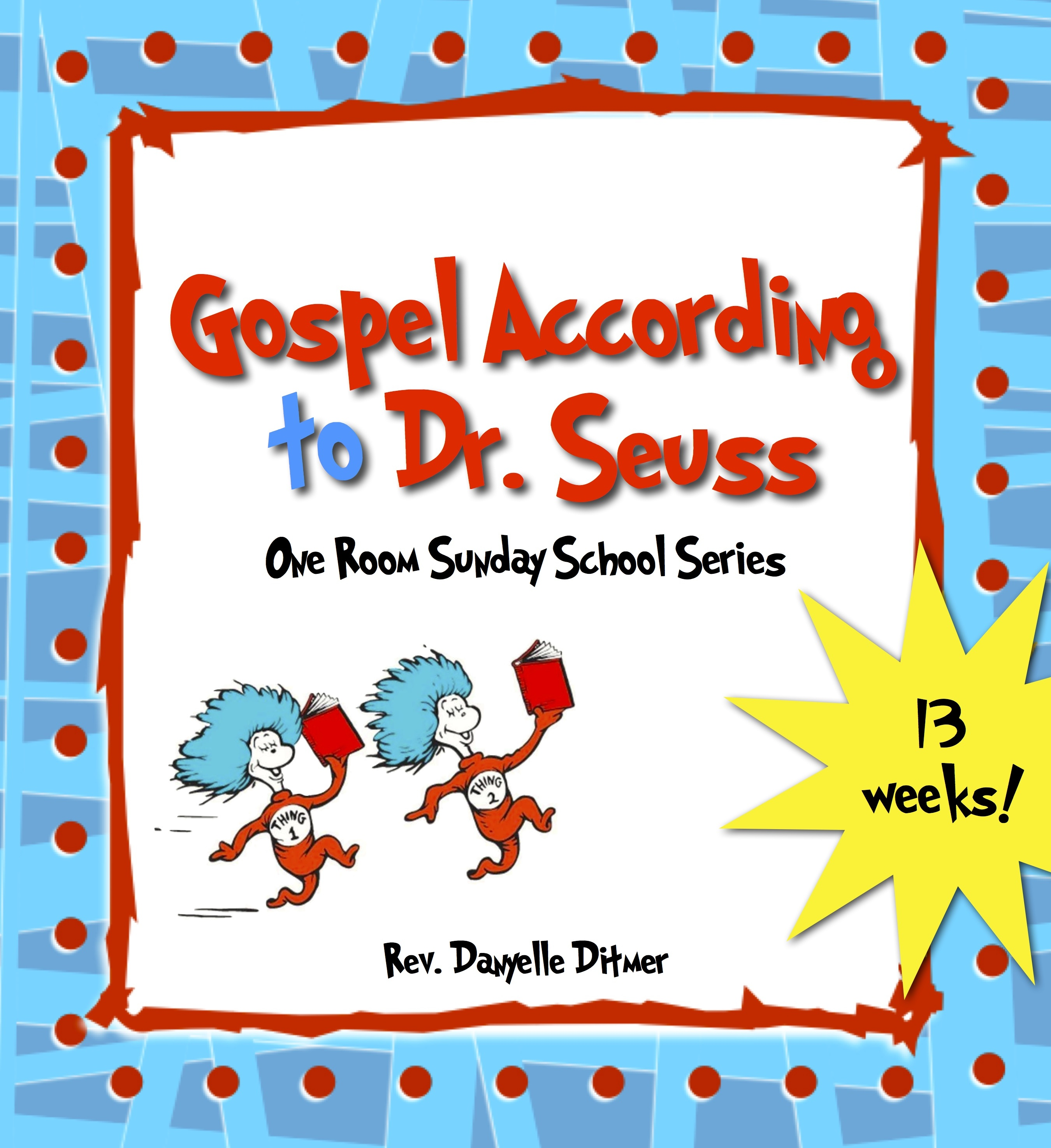 Gospel according to dr seuss little people big word for Children s church lessons crafts